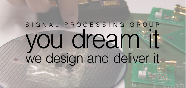 Signal Processing Group Inc., delivers RF Design, RF IC design, rf circuit design, ic design, analog design, rf technology, analog circuit design, asic chip, integrated circuit design and various rf devices